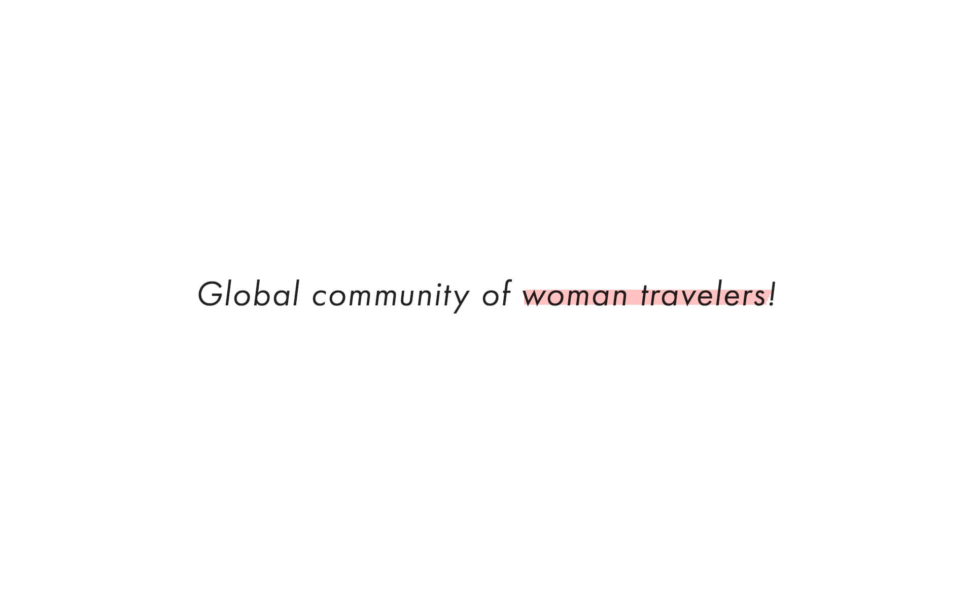 Global community of woman travelers!
